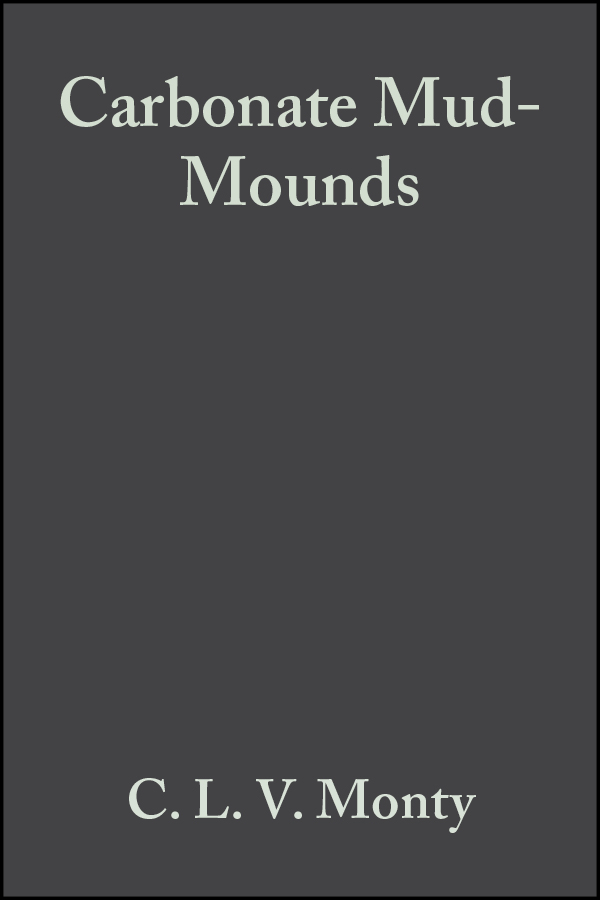 P. Bridges H. Carbonate Mud-Mounds. Their Origin and Evolution (Special Publication 23 of the IAS) mud sweat and tears
