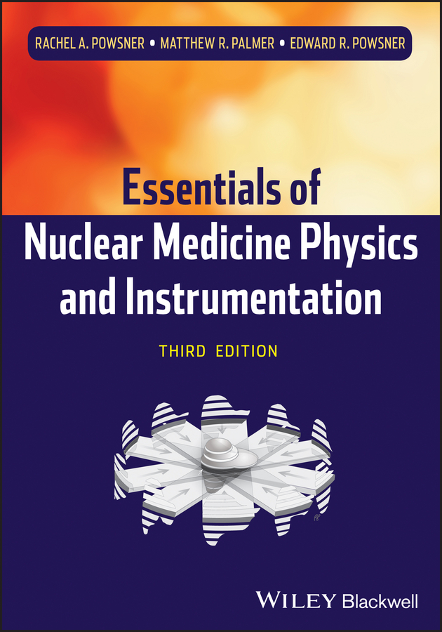 Rachel Powsner A. Essentials of Nuclear Medicine Physics and Instrumentation mccollum elmer verner a text book of organic chemistr for students of medicine and biology