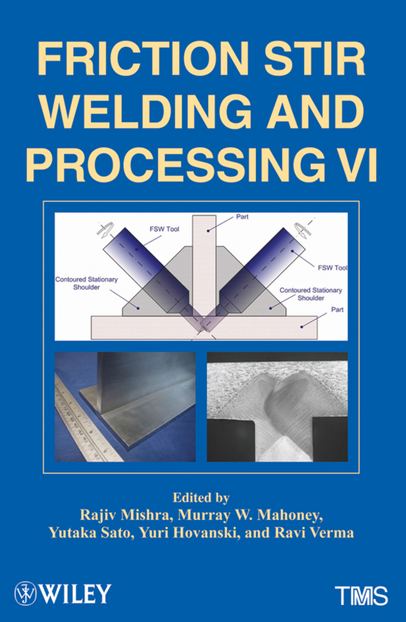 Yutaka Sato Friction Stir Welding and Processing VI hongbo zeng polymer adhesion friction and lubrication