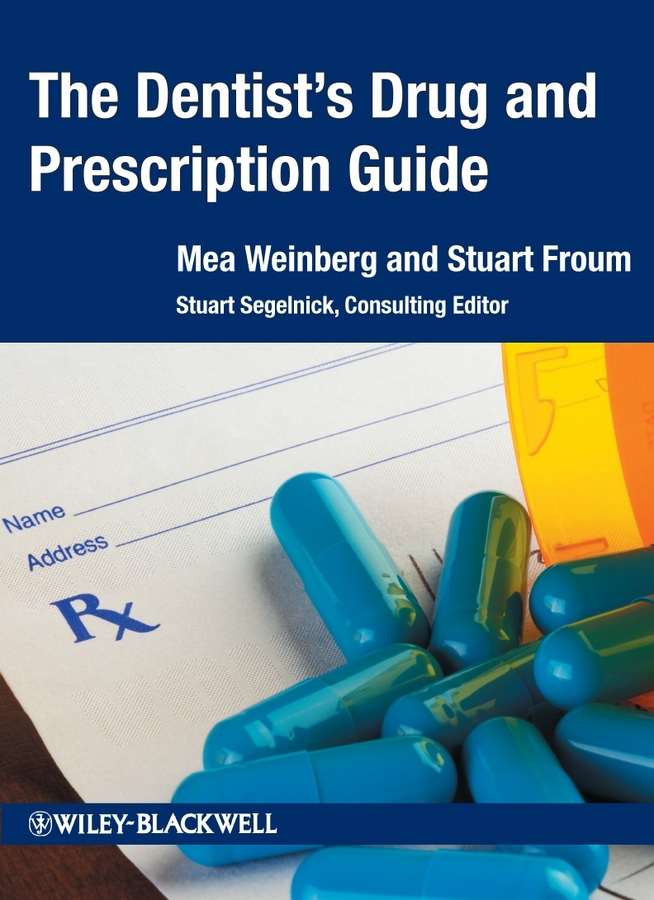 Stuart Froum The Dentist's Drug and Prescription Guide