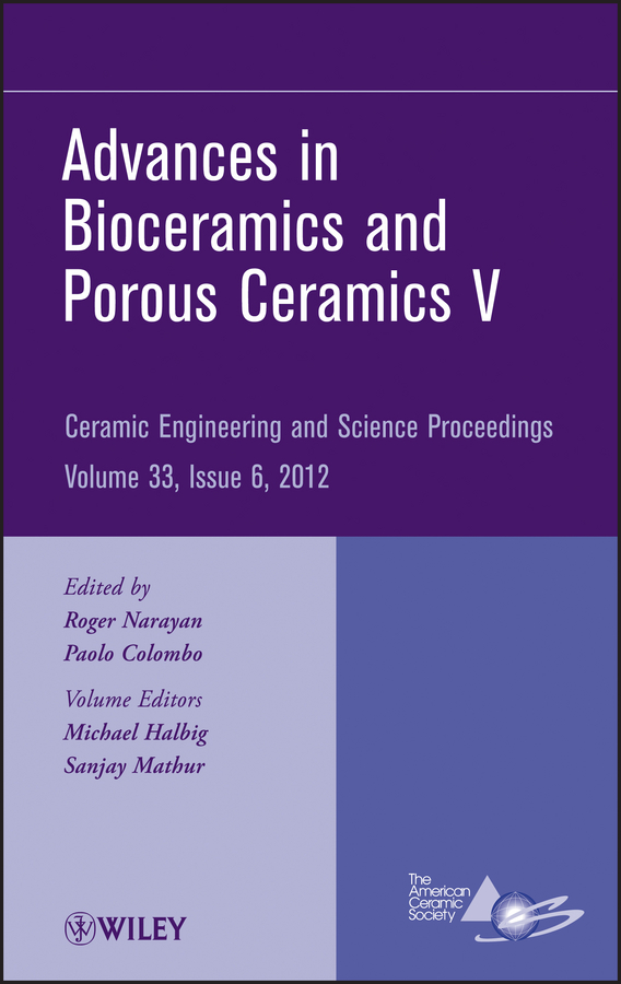 Roger Narayan Advances in Bioceramics and Porous Ceramics V advances in web based learning icwl 2014 13th international conference tallinn estonia august 14 17 2014 proceedings