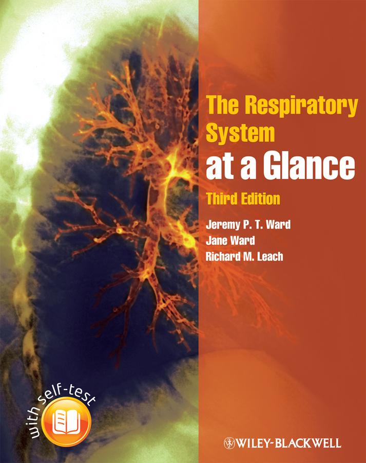 Jane Ward The Respiratory System at a Glance c ingleton palliative care nursing at a glance