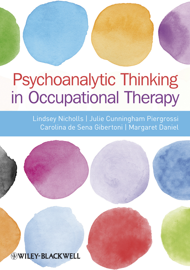 Lindsey Nicholls Psychoanalytic Thinking in Occupational Therapy