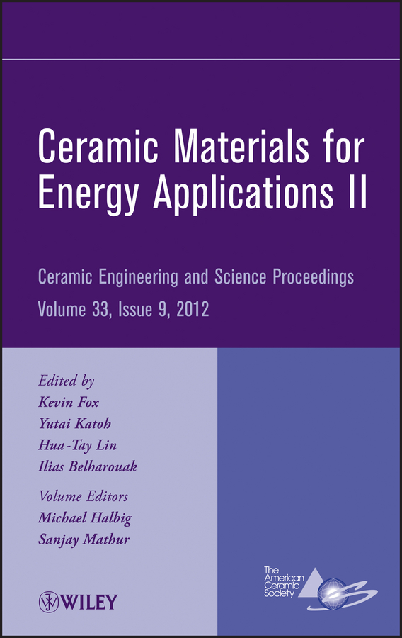 Hua-Tay Lin Ceramic Materials for Energy Applications II andrew wereszczak advanced ceramic coatings and interfaces iii