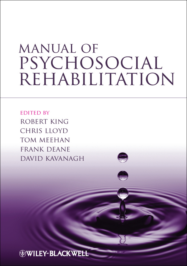 David Kavanagh Manual of Psychosocial Rehabilitation strack ph d stephen handbook of interpersonal psychology theory research assessment and therapeutic interventions
