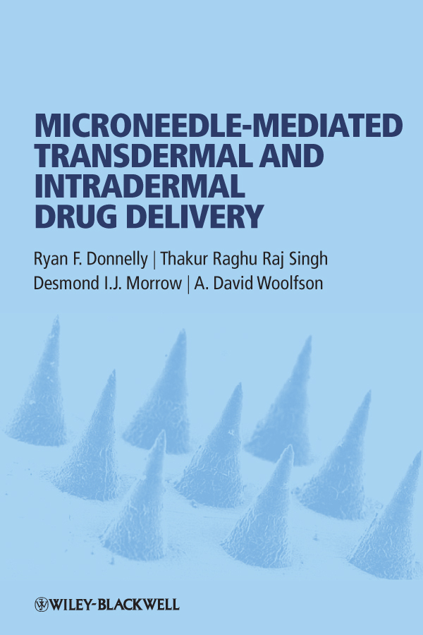 Ryan Donnelly F. Microneedle-mediated Transdermal and Intradermal Drug Delivery ryan donnelly f novel delivery systems for transdermal and intradermal drug delivery