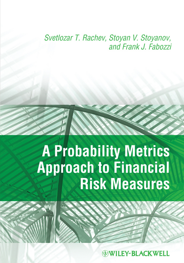 Frank Fabozzi J. A Probability Metrics Approach to Financial Risk Measures frank fabozzi j capital budgeting theory and practice