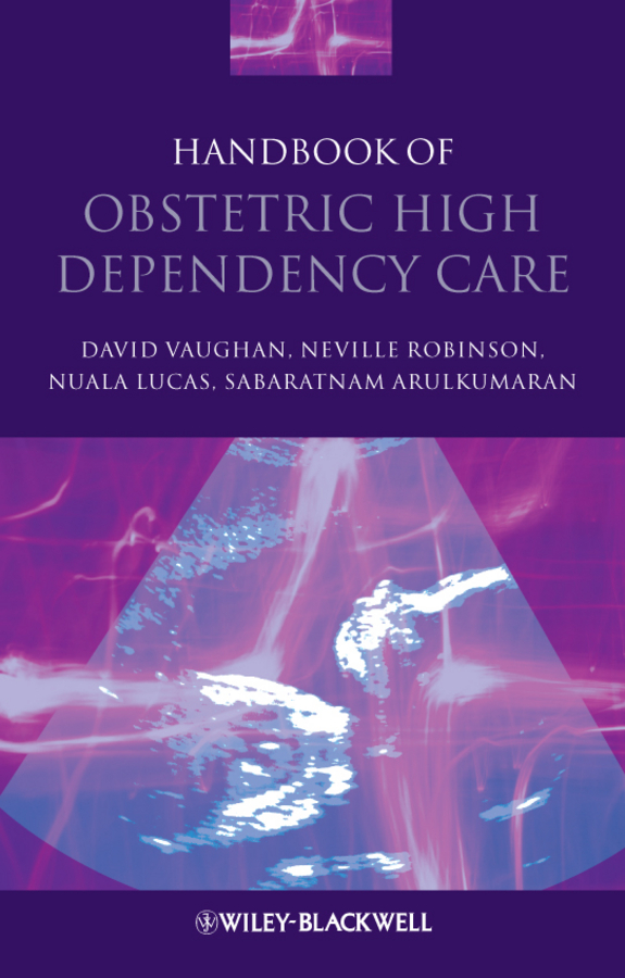Neville Robinson Handbook of Obstetric High Dependency Care factors affecting repair outcome of obstetric fistula