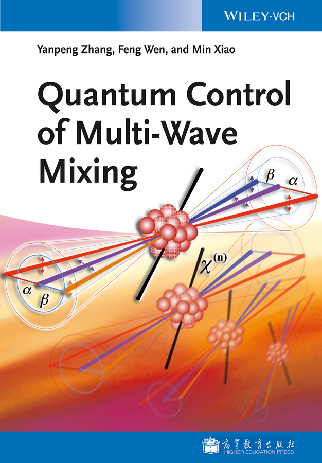 Min Xiao Quantum Control of Multi-Wave Mixing