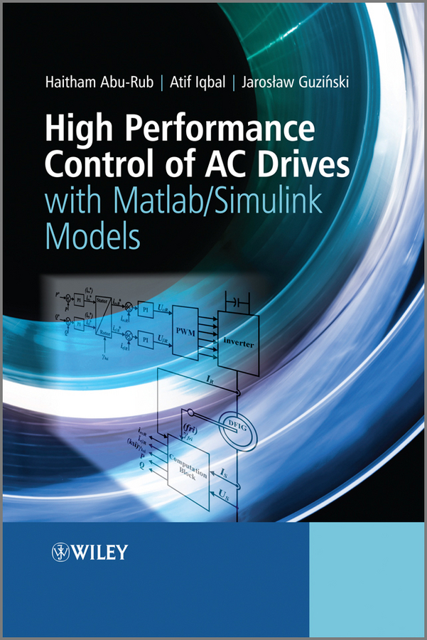 Haitham Abu-Rub High Performance Control of AC Drives with Matlab / Simulink Models new original single phase 220v converter vfd007m21a a ac 5a 0 1 400hz vfd m 0 75kw motor drive in box