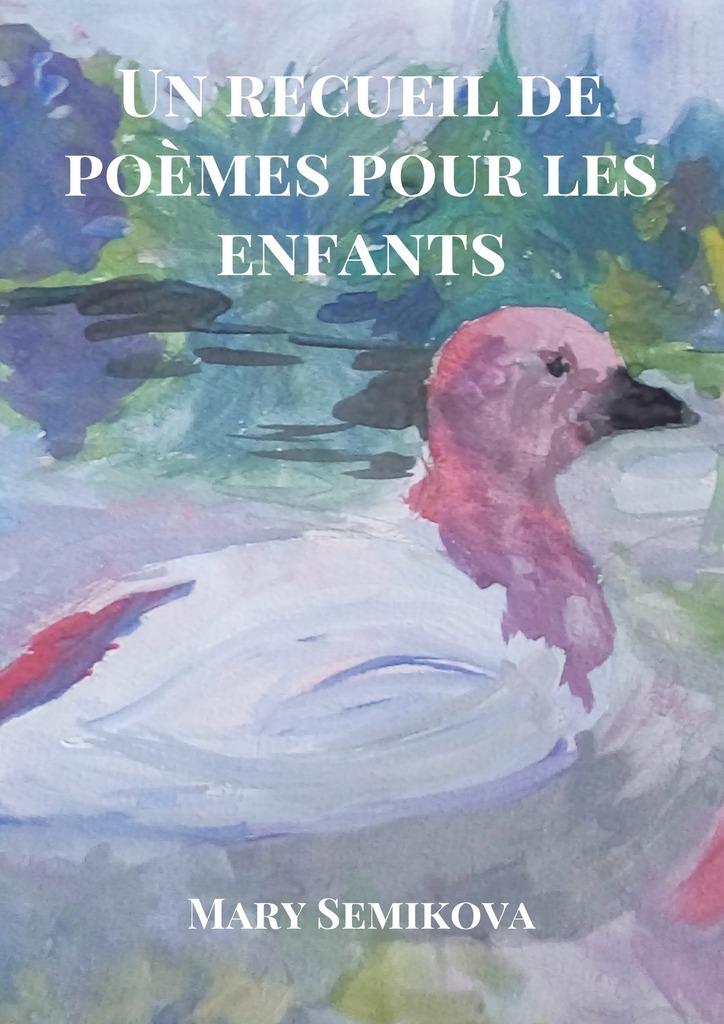 Mary Semikova Un recueil de poèmes pour les enfants simone albin de la je vais change