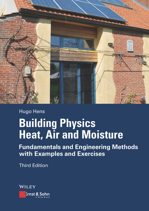 Hugo Hens S.L. Building Physics - Heat, Air and Moisture. Fundamentals and Engineering Methods with Examples and Exercises недорго, оригинальная цена