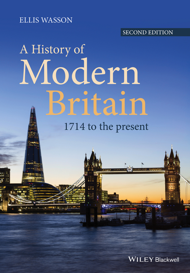 Ellis Wasson A History of Modern Britain. 1714 to the Present купить недорого в Москве