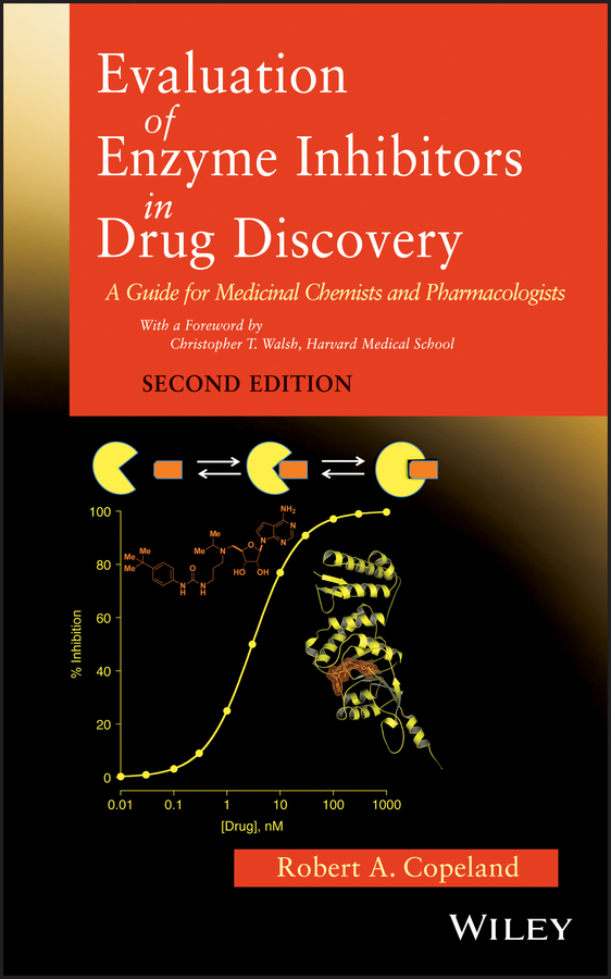 Robert A. Copeland Evaluation of Enzyme Inhibitors in Drug Discovery. A Guide for Medicinal Chemists and Pharmacologists methods in enzymology volume 49 enzyme structure part g