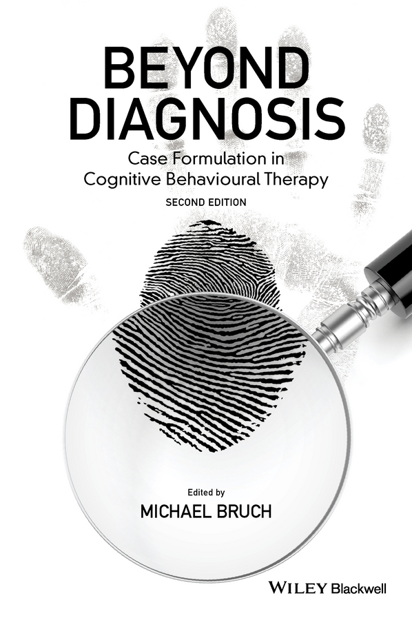 Michael Bruch Beyond Diagnosis. Case Formulation in Cognitive Behavioural Therapy