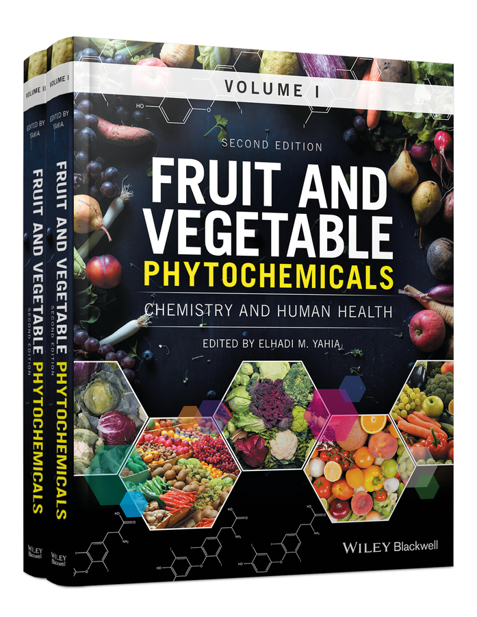 Elhadi Yahia M. Fruit and Vegetable Phytochemicals. Chemistry and Human Health, 2 Volumes
