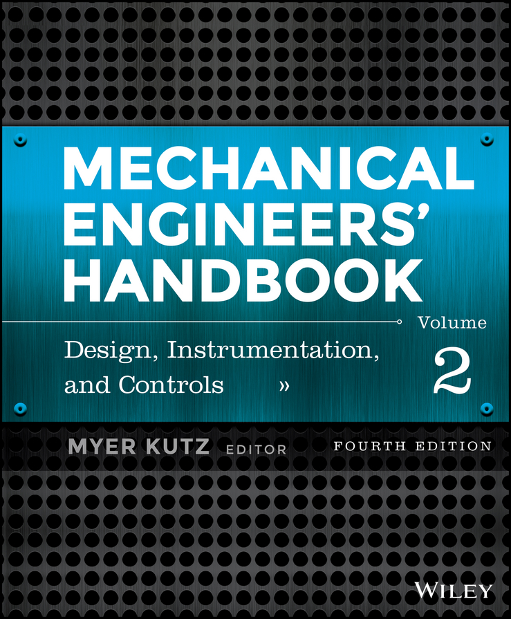 Myer Kutz Mechanical Engineers' Handbook, Volume 2. Design, Instrumentation, and Controls