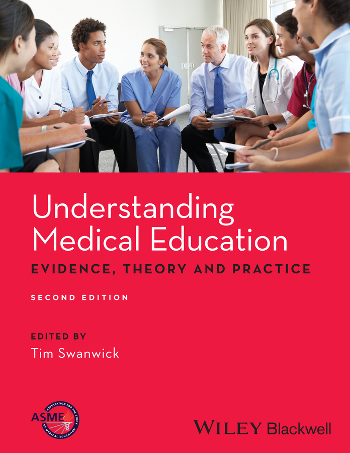 Tim Swanwick Understanding Medical Education. Evidence,Theory and Practice standards in education pb