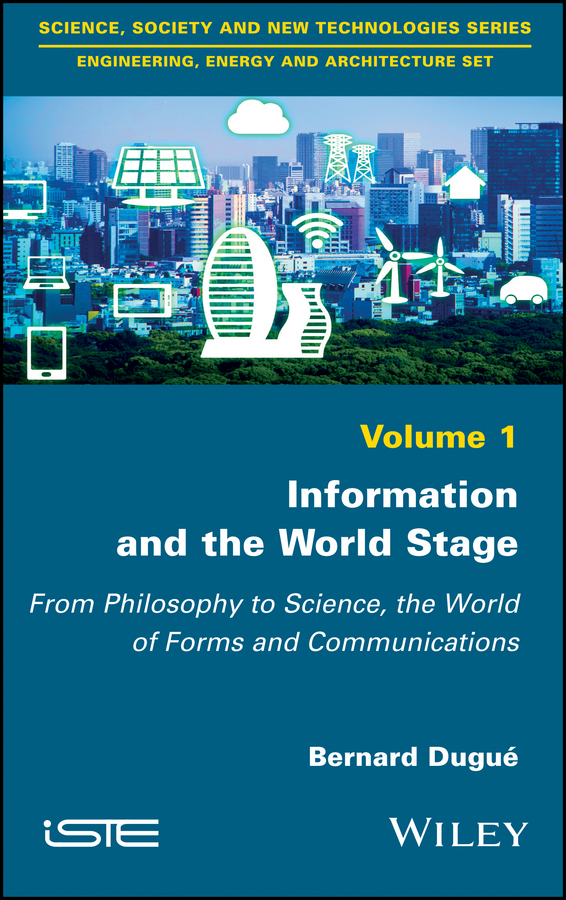 Bernard Dugué Information and the World Stage. From Philosophy to Science, the World of Forms and Communications birdsong analysis a look inside from information science