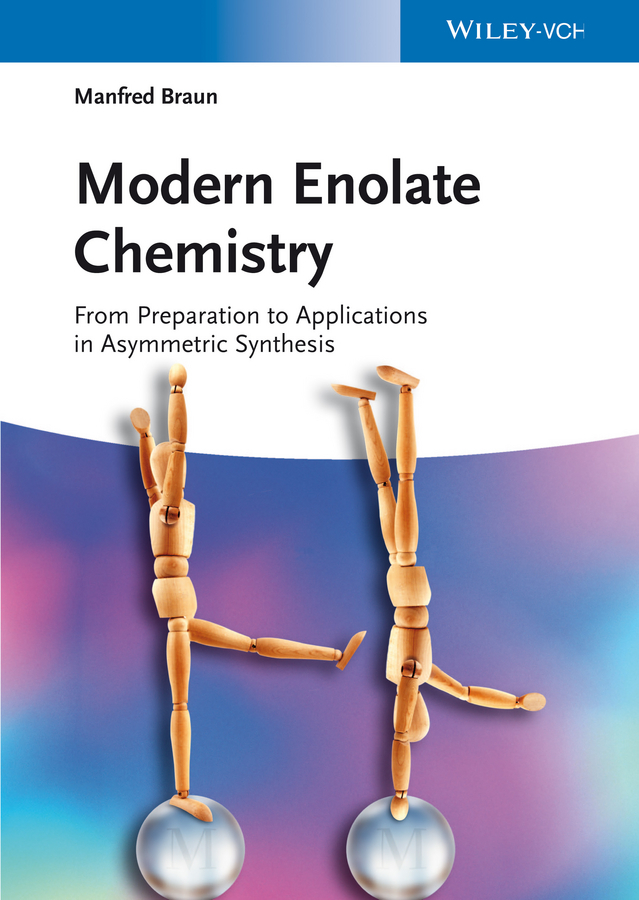 Manfred Braun Modern Enolate Chemistry. From Preparation to Applications in Asymmetric Synthesis стоимость