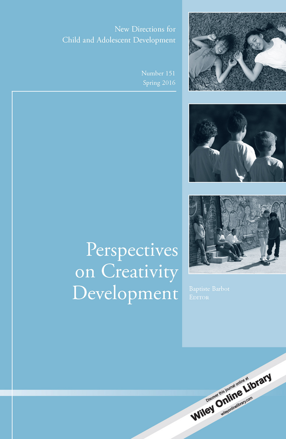 Baptiste Barbot Perspectives on Creativity Development. New Directions for Child and Adolescent Development, Number 151 brian schiff rereading personal narrative and life course new directions for child and adolescent development number 145