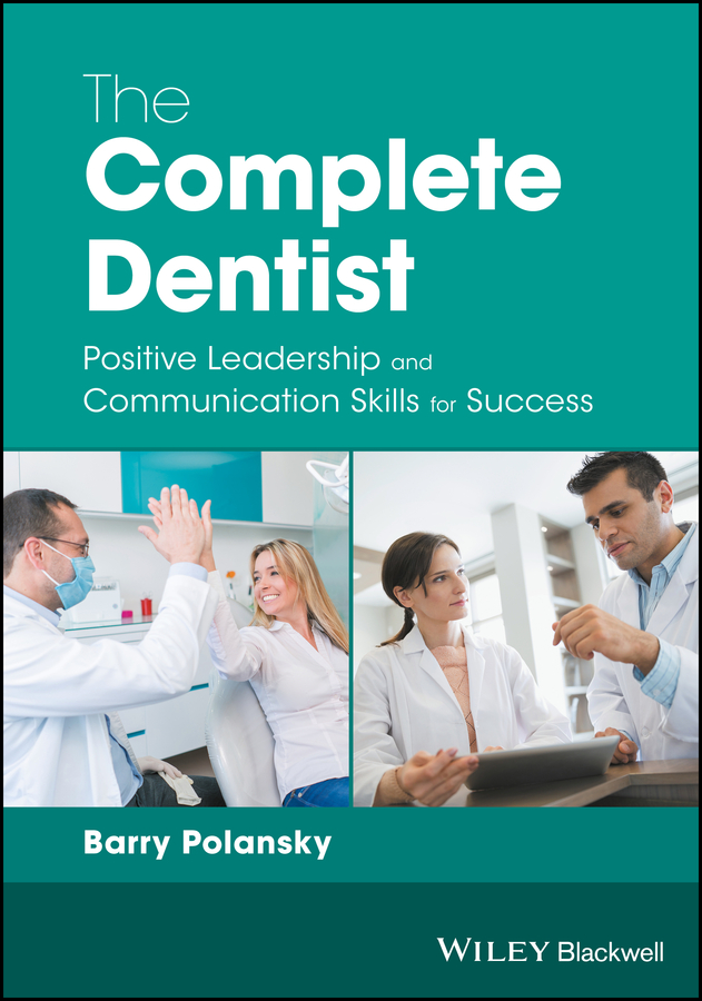 цена на Barry Polansky The Complete Dentist. Positive Leadership and Communication Skills for Success