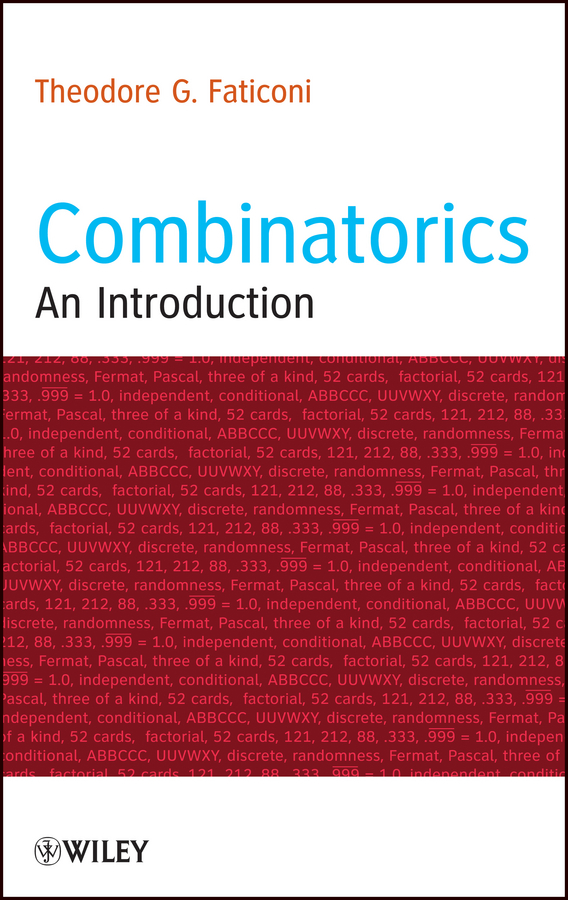 Theodore Faticoni G. Combinatorics. An Introduction