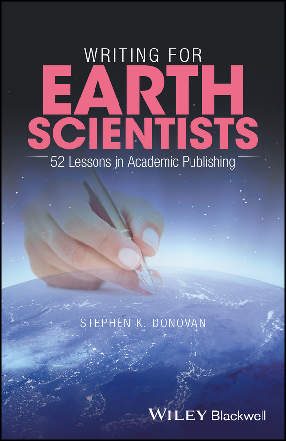 Фото - Stephen K. Donovan Writing for Earth Scientists. 52 Lessons in Academic Publishing pet care inc pembroke welsh corgi notebook record journal diary special memories to do list academic notepad and much more