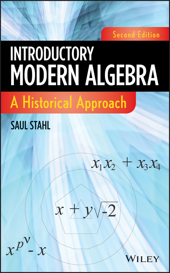 Saul Stahl Introductory Modern Algebra. A Historical Approach sulaiman shah students transition from arithmetic to algebra