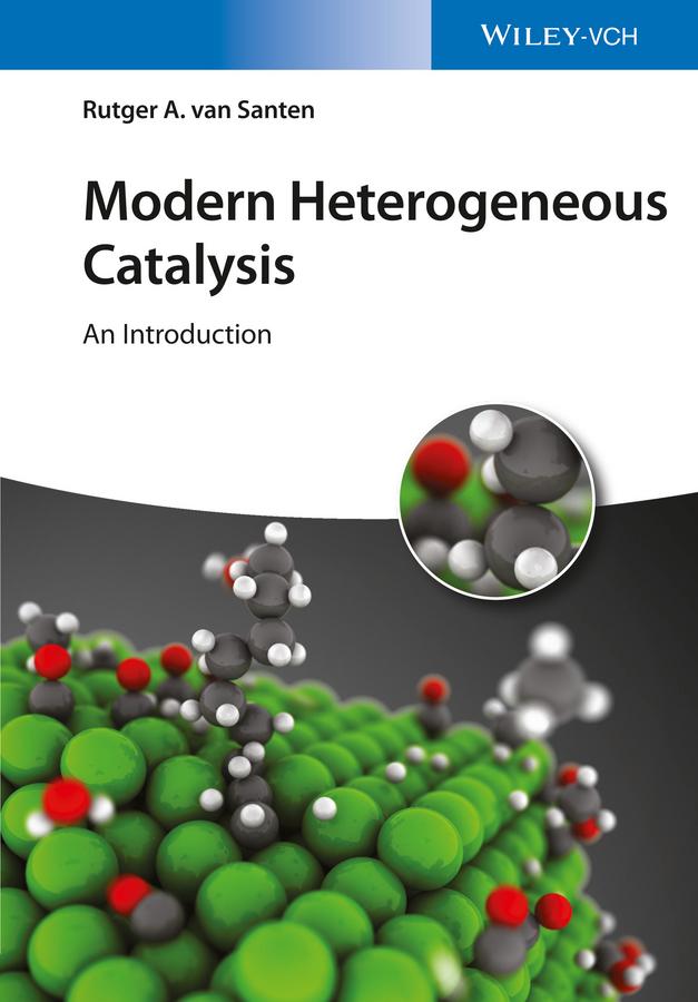 Rutger A. van Santen Modern Heterogeneous Catalysis. An Introduction