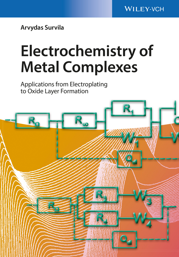 Arvydas Survila Electrochemistry of Metal Complexes. Applications from Electroplating to Oxide Layer Formation word formation processes in edo