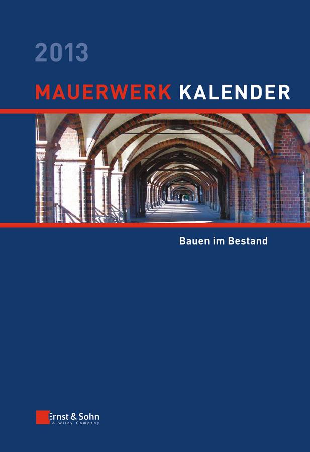 Wolfram Jäger Mauerwerk-Kalender 2013. Bauen im Bestand