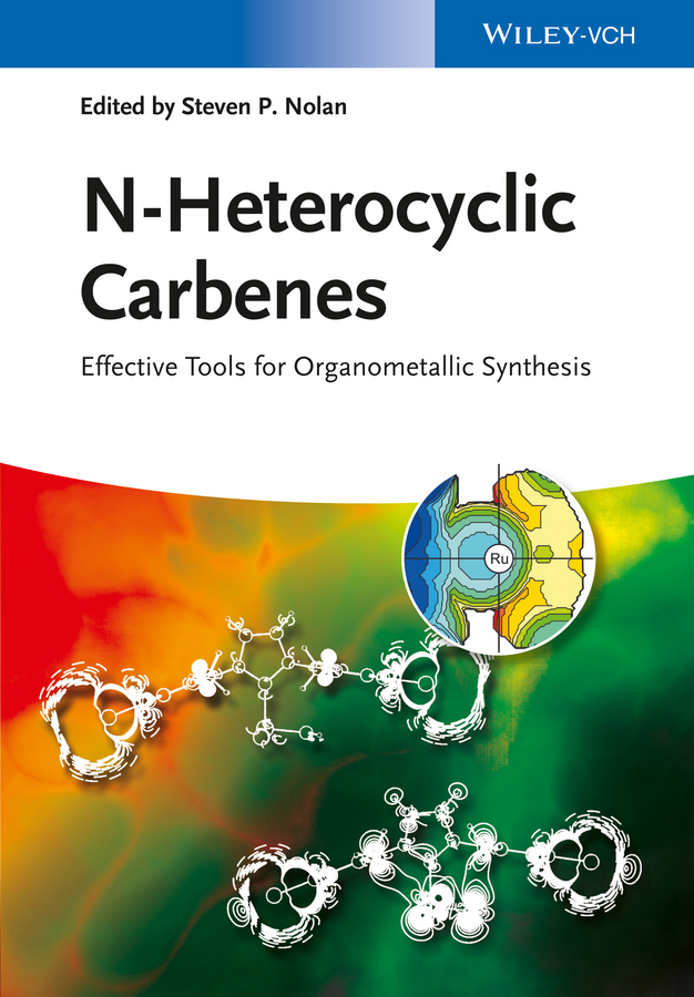 Steven Nolan P. N-Heterocyclic Carbenes. Effective Tools for Organometallic Synthesis blanchard nicolas copper mediated cross coupling reactions