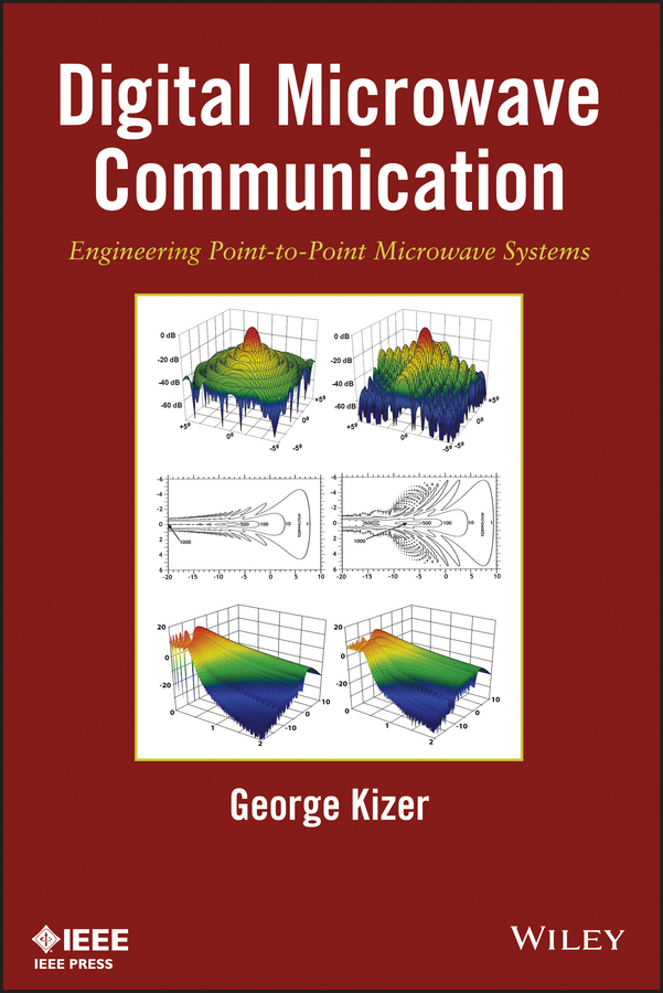Фото - George Kizer Digital Microwave Communication. Engineering Point-to-Point Microwave Systems spectral and fixed point theories and applications