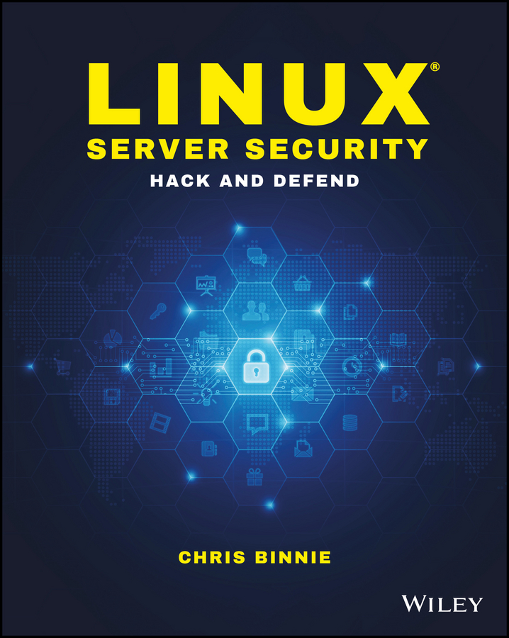 Chris Binnie Linux Server Security. Hack and Defend john chirillo hack attacks revealed a complete reference with custom security hacking toolkit