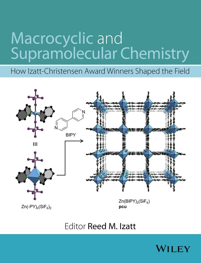 Reed Izatt M. Macrocyclic and Supramolecular Chemistry. How Izatt-Christensen Award Winners Shaped the Field investigatory projects in chemistry