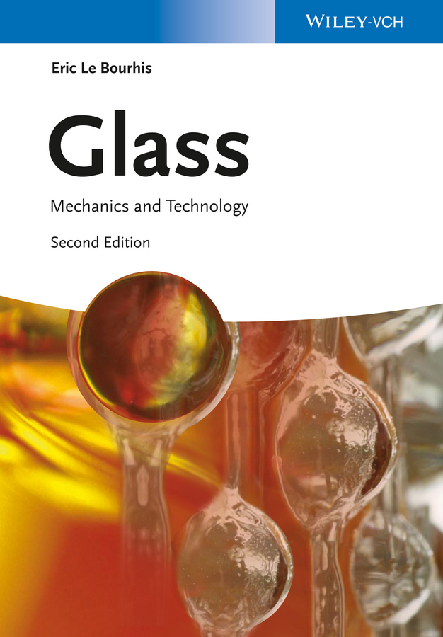 Eric Bourhis Le Glass. Mechanics and Technology rudolf eggers industrial high pressure applications processes equipment and safety