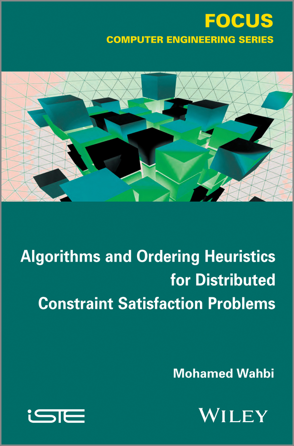Mohamed Wahbi Algorithms and Ordering Heuristics for Distributed Constraint Satisfaction Problems semantic cognition – a parallel distributed processing approach