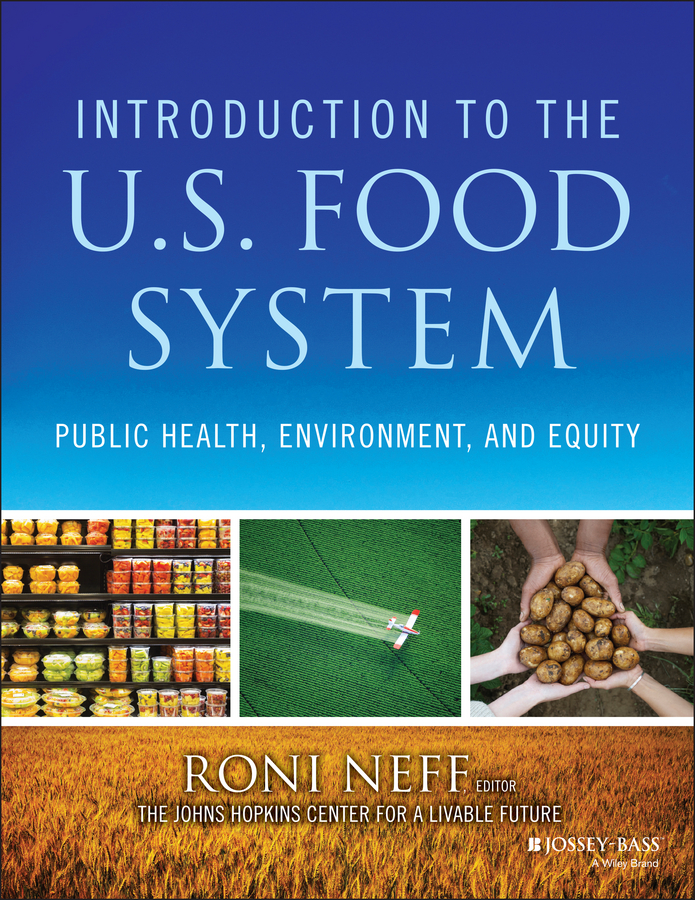 Фото - Roni Neff Introduction to the US Food System. Public Health, Environment, and Equity food mixers bosch mum4856eu home kitchen appliances processor machine equipment for the production of making cooking