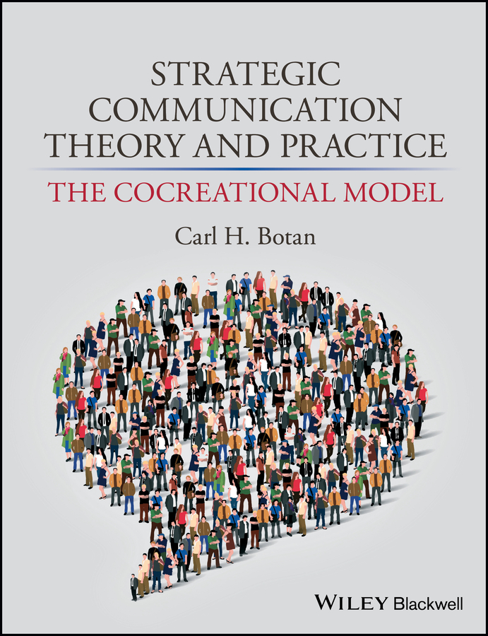 Carl Botan H. Strategic Communication Theory and Practice. The Cocreational Model seeger matthew w theorizing crisis communication