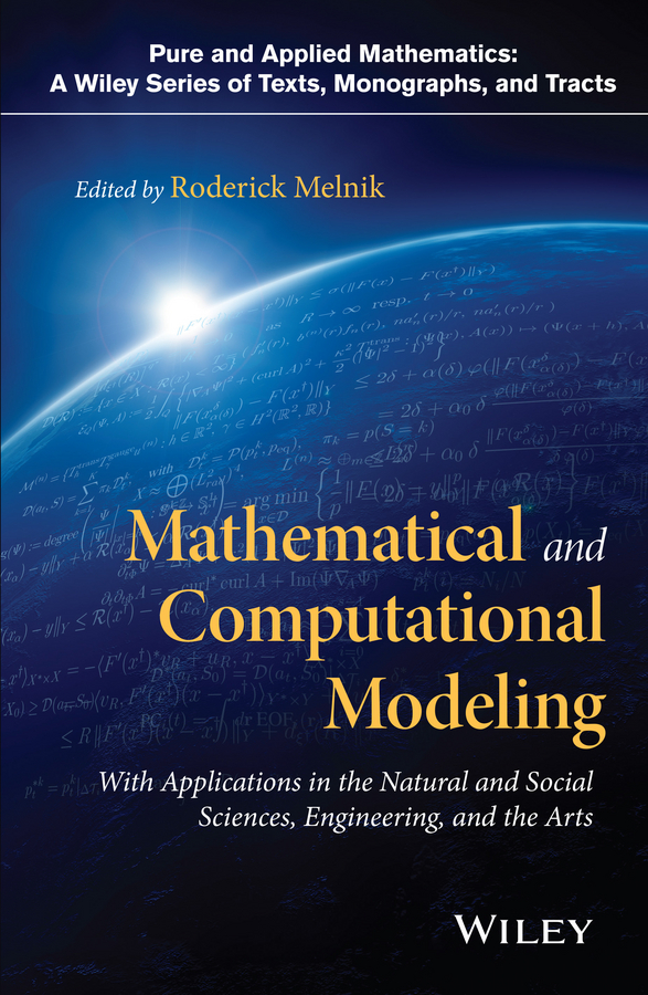 Roderick Melnik Mathematical and Computational Modeling. With Applications in Natural and Social Sciences, Engineering, and the Arts цена