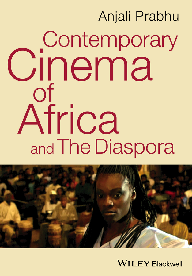 Anjali Prabhu Contemporary Cinema of Africa and the Diaspora zandi lesame and blessing mbatha south african technology issues and policies