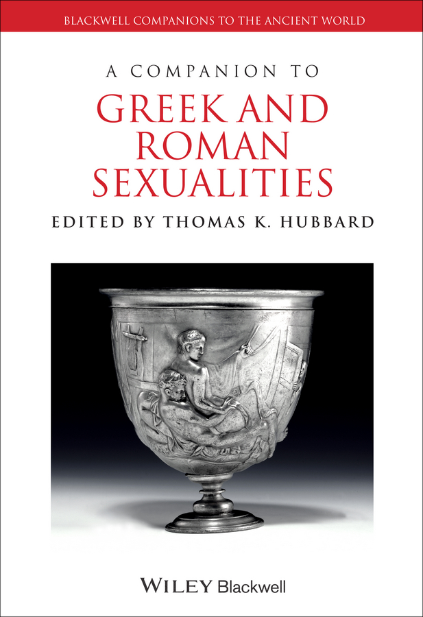 Thomas Hubbard K. A Companion to Greek and Roman Sexualities mona liza mona liza комплект белья 2 х спальный евро new romb