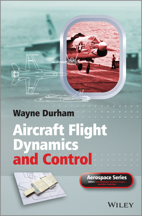 Wayne Durham Aircraft Flight Dynamics and Control