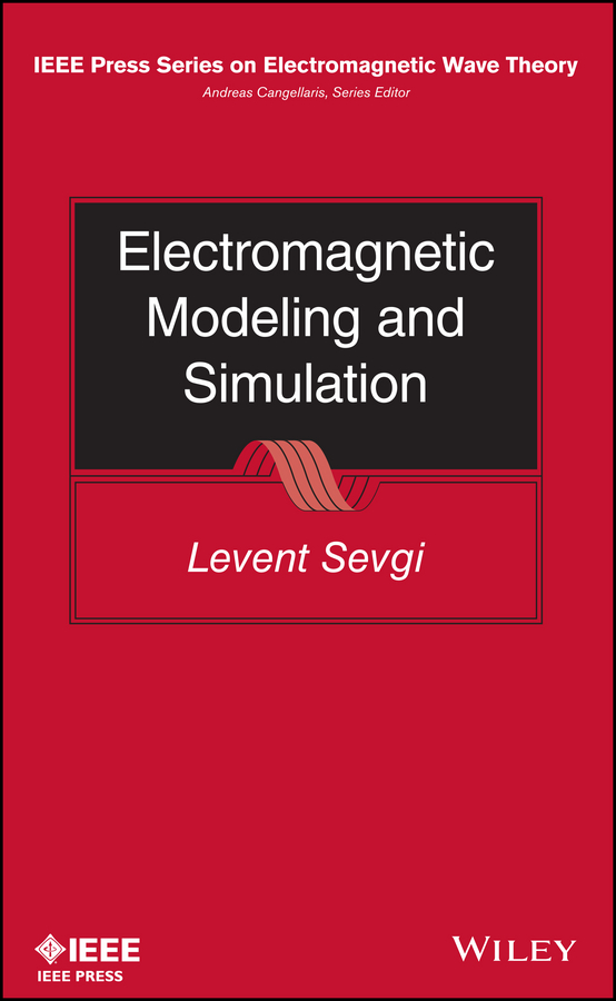 Фото - Levent Sevgi Electromagnetic Modeling and Simulation neuroeconomics decision making and the brain