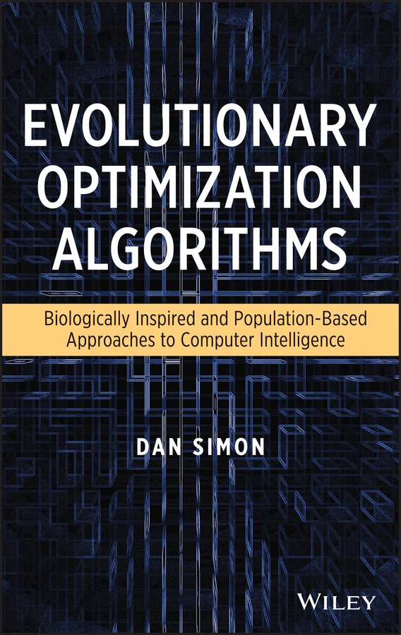Dan Simon Evolutionary Optimization Algorithms simon harris beginning algorithms