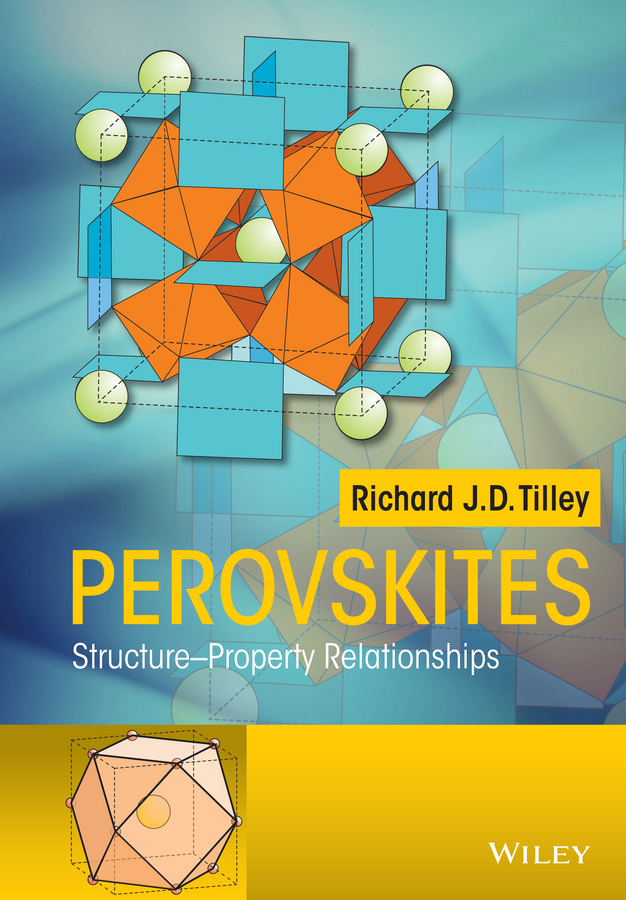 Richard J. D. Tilley Perovskites. Structure-Property Relationships
