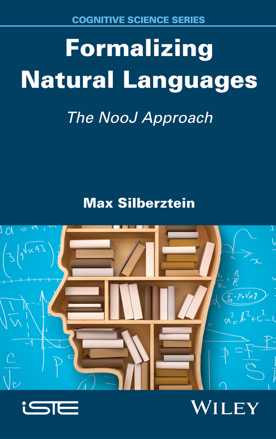 Max Silberztein Formalizing Natural Languages. The NooJ Approach цена