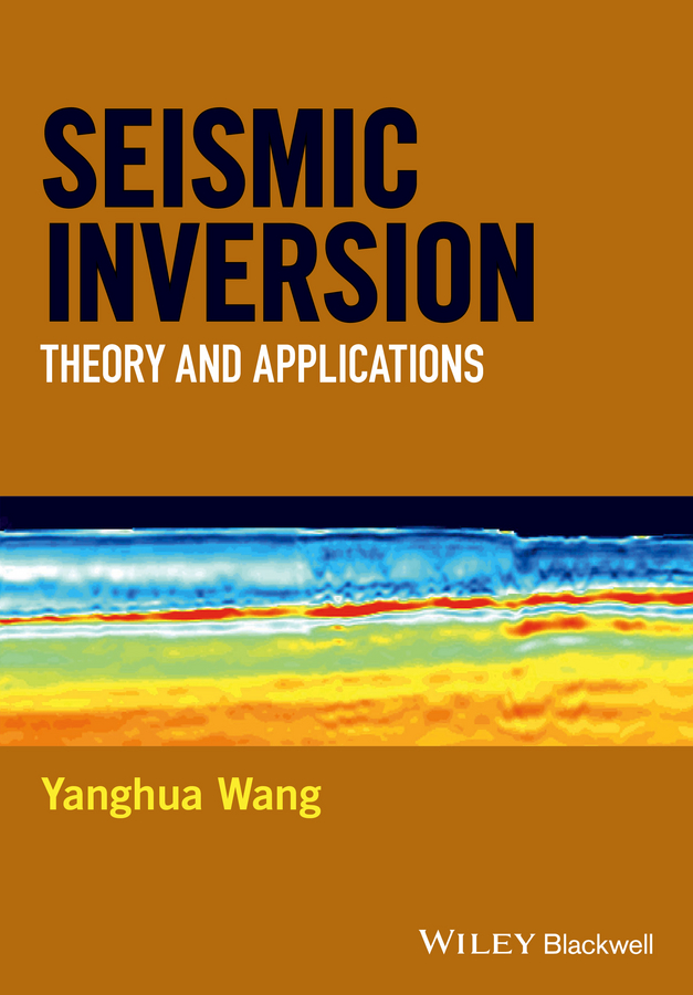 Yanghua Wang Seismic Inversion. Theory and Applications недорго, оригинальная цена