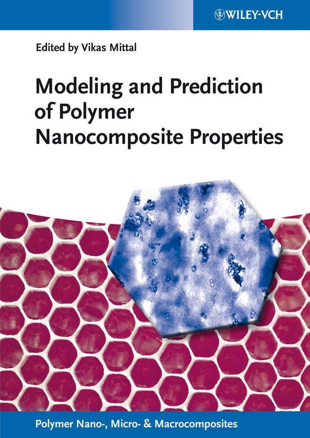 Vikas Mittal Modeling and Prediction of Polymer Nanocomposite Properties цена и фото